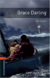 OXFORD bookworms library 2: GRACE DARLING 3E
